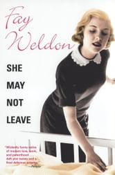 She May Not Leave ebook by Fay Weldon