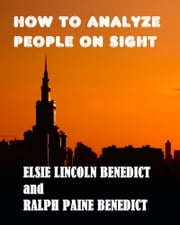 How to Analyze People on Sight ebook by Elsie Lincln Benedict,Ralph Paine Benedict