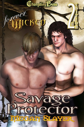 2nd Edition Savage Protector (Forever Wicked) ebook by Megan Slayer