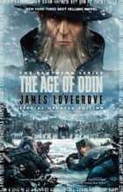 The Age of Odin - Special Edition ebook by James Lovegrove