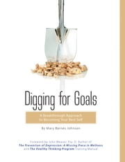 Digging for Goals ebook by Mary Barnes Johnson