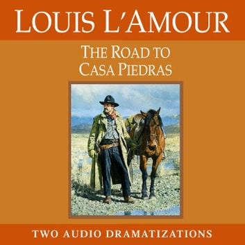 The Road to Casa Piedras audiobook by Louis L'Amour