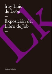Exposición del Libro de Job ebook by Fray Luis de León