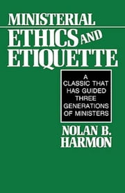 Ministerial Ethics and Etiquette ebook by Nolan Harmon