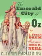 The Emerald City of Oz [Illustrated] ebook by L. Frank Baum,Eltanin Publishing