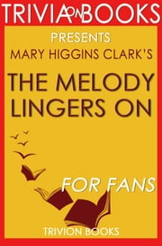 The Melody Lingers On: A Novel by Mary Higgins Clark (Trivia-On-Books) ebook by Kobo.Web.Store.Products.Fields.ContributorFieldViewModel