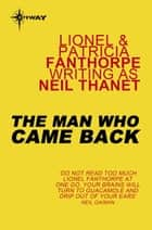 The Man Who Came Back ebook by Lionel Fanthorpe,Patricia Fanthorpe,Neil Thanet
