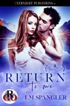 Return to Me ebook by LM Spangler