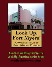 A Walking Tour of Fort Myers, Florida ebook by Doug Gelbert