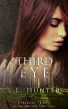 Third Eye ebook by L.L Hunter