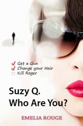 Suzy Q., Who are You? ebook by Emelia Rouge