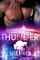 Thunder (Life Tree - Master Trooper) Band 5 eBook by Alexa Kim