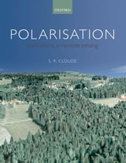 Polarisation: Applications in Remote Sensing ebook by Shane Cloude