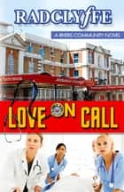 Love on Call ebook by