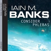 Consider Phlebas - A Culture Novel audiobook by Iain M. Banks