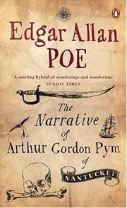 The Narrative of Arthur Gordon Pym of Nantucket ebook by Edgar Allan Poe
