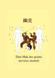 Dim Mak des points nerveux mortels ebook by Christian Fruth