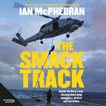 The Smack Track audiobook by Ian McPhedran