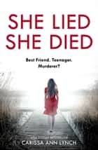 She Lied She Died ebook by Carissa Ann Lynch
