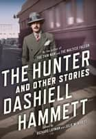 The Hunter - And Other Stories ekitaplar by Dashiell Hammett