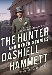 The Hunter - And Other Stories ebook by Dashiell Hammett