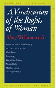 A Vindication of the Rights of Woman ebook by Mary Wollstonecraft,Eileen Hunt Botting
