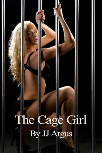Cage Girl ebook by JJ Argus