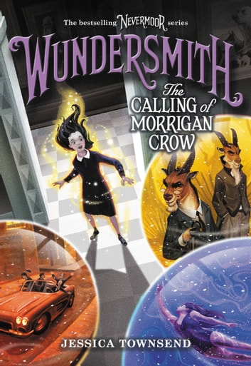 Wundersmith - The Calling of Morrigan Crow ebook by Jessica Townsend
