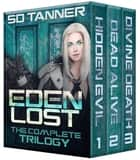 Eden Lost - The Complete Trilogy ebook by SD Tanner