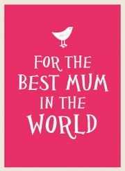 For The Best Mum in the World ebook by Summersdale