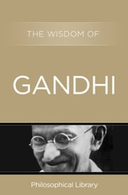 The Wisdom of Gandhi ebook by Philosophical Library