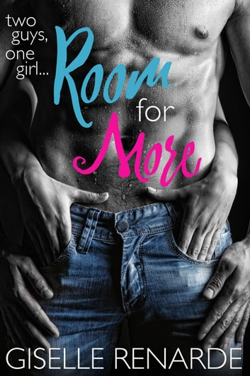 Room for More: Two Guys, One Girl ebook by Giselle Renarde