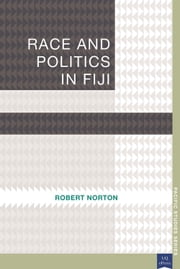 Race and Politics in Fiji ebook by Robert Norton