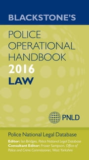 Blackstone's Police Operational Handbook 2016 ebook by Police National Legal Database (PNLD),Ian Bridges,Fraser Sampson