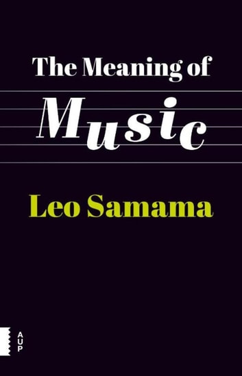 The meaning of music ebook by Leo Samama