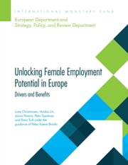 Unlocking Female Employment Potential in Europe ebook by Lone Engbo Christiansen,Joana Pereira,Petia Topalova,Rima Turk