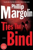 Ties That Bind ebook by Phillip Margolin