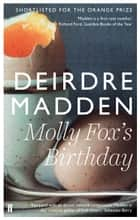 Molly Fox's Birthday ebook by Deirdre Madden