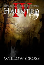 Haunted IV ebook by Willow Cross