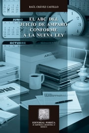 El ABC del Juicio de Amparo conforme a la nueva ley ebook by Kobo.Web.Store.Products.Fields.ContributorFieldViewModel