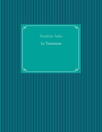 Le Testament ebook by Sandrine Adso
