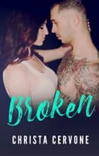Broken ebook by Christa Cervone