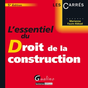 L'essentiel du droit de la construction - 5e édition ebook by Faure-Abbad Marianne