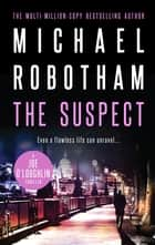 The Suspect - Joe O'Loughlin Book 1 ebook by Michael Robotham