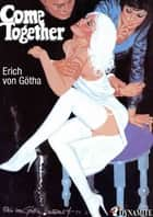 Come Together ebook by Erich Von gotha, Jacques Facial