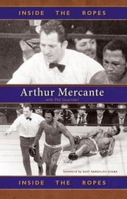 Inside the Ropes ebook by Mercante, Arthur