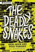 The Deadly Snakes ebook by J.B. Staniforth