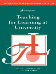 Teaching for Learning at University ebook by Denise Chalmers,Richard Fuller