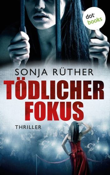 Tödlicher Fokus - Thriller ebook by Sonja Rüther