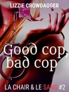 Good cop, bad cop - Fantasy urbaine lesbienne ebook by Lizzie Crowdagger